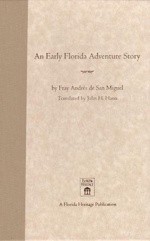 An Early Florida Adventure Story: The Fray Andrés de San Miguel Account por John H. Hann