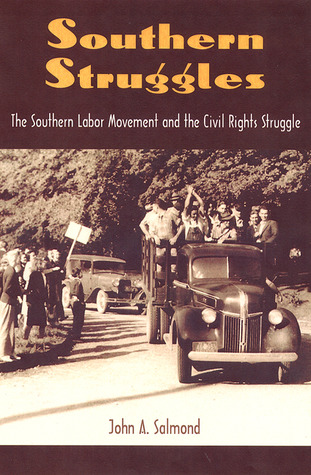 Southern Struggles: The Southern Labor Movement and the Civil Rights Struggle