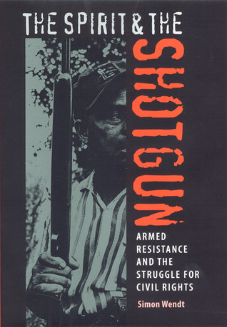 the-spirit-and-the-shotgun-armed-resistance-and-the-struggle-for-civil-rights