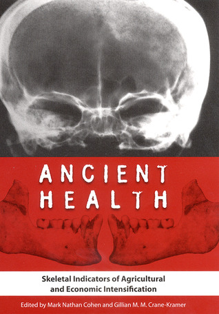 ancient-health-skeletal-indicators-of-agricultural-and-economic-intensification