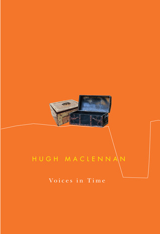 Voices in Time by Hugh MacLennan
