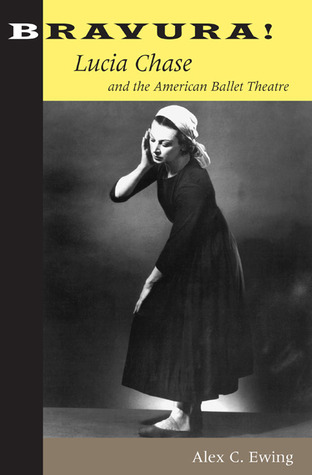 Bravura!: Lucia Chase and the American Ballet Theatre