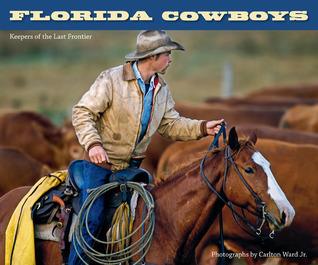 Florida Cowboys by Carlton Ward Jr.