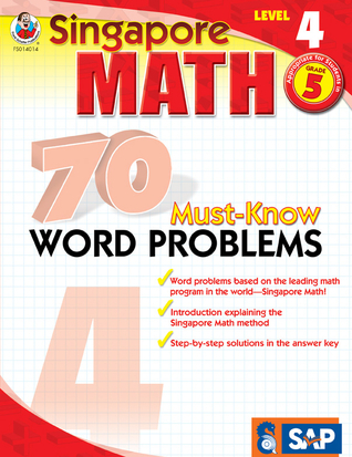 Singapore Math 70 Must-Know Word Problems, Level 4, Grade 5 (Singapore Math 70 Must Know Word Problems)