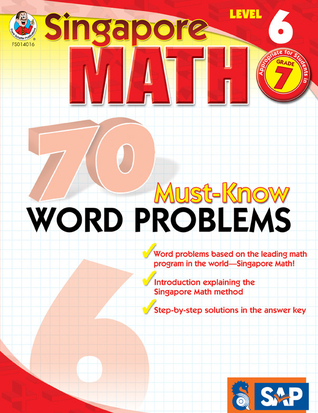 Singapore Math 70 Must-Know Word Problems, Level 6, Grade 7 (Singapore Math 70 Must Know Word Problems)