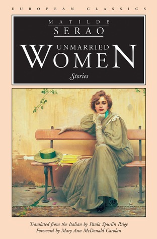 Ebook Unmarried Women: Stories by Matilde Serao TXT!