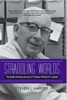 Straddling Worlds: The Jewish-American Journey of Professor Richard W. Leopold