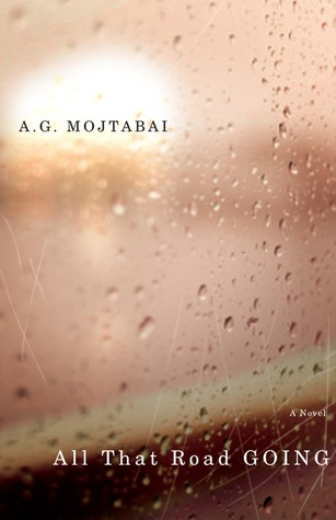 All That Road Going by A.G. Mojtabai