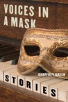 Voices in a Mask: Stories