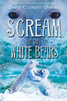 Scream of the White Bears