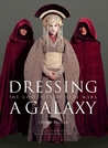 Dressing a Galaxy by Trisha Biggar