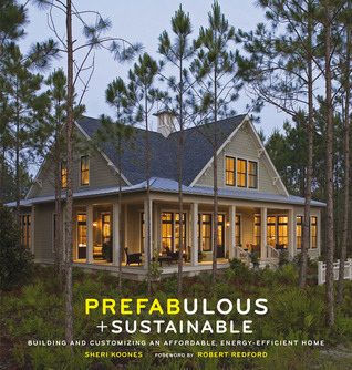 Prefabulous and sustainable building and customizing an for Affordable energy efficient homes