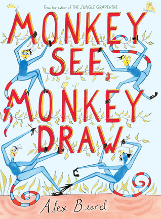 monkey see monkey draw by alex beard