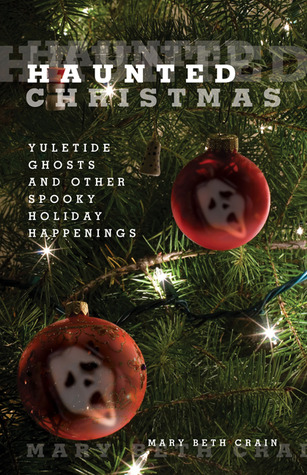 Haunted Christmas: Yuletide Ghosts and Other Spook...