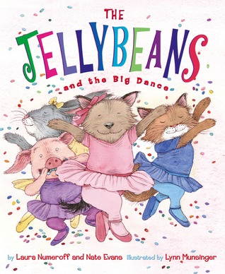 The Jellybeans and the Big Dance by Laura Joffe Numeroff