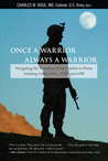 Once a Warrior--Always a Warrior: Navigating the Transition from Combat to Home--Including Combat Stress, PTSD, and mTBI