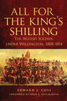All for the King's Shilling: The British Soldier under Wellington, 1808–1814