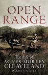 Open Range: The Life of Agnes Morley Cleaveland