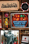 New York City Curiosities: Quirky Characters, Roadside Oddities & Other Offbeat Stuff