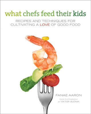 What Chefs Feed Their Kids by Fanae Aaron