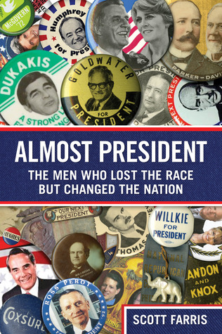 Almost President by Scott Farris