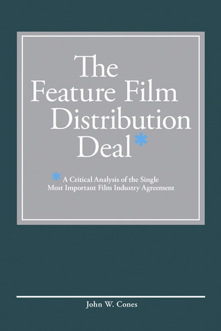 The Feature Film Distribution Deal A Critical Analysis Of The