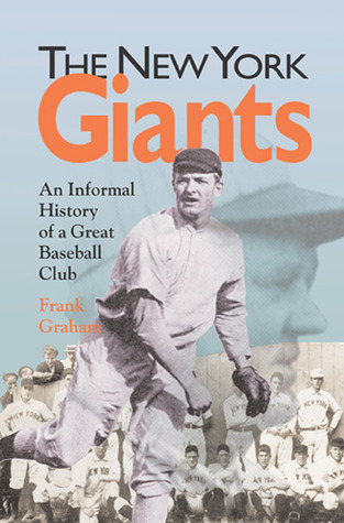 New York Giants An Informal History of a Great Baseball Club by Frank  Graham