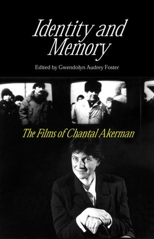 Identity And Memory: The Films of Chantal Akerman