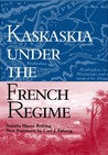 Kaskaskia Under the French Regime (Shawnee Classics)