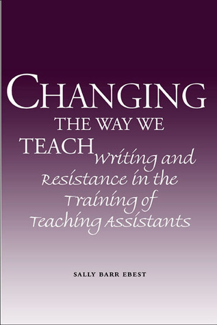 changing-the-way-we-teach-writing-and-resistance-in-the-training-of-teaching-assistants