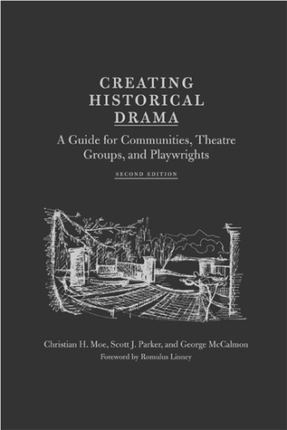 Creating Historical Drama: A Guide for Communities, Theatre Groups, and Playwrights