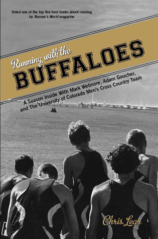 Running with the Buffaloes: A Season Inside with Mark Wetmore, Adam Goucher, and the University of C
