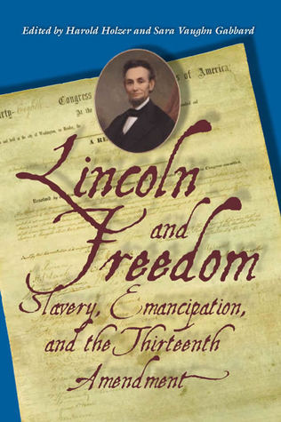 lincoln-and-freedom-slavery-emancipation-and-the-thirteenth-amendment