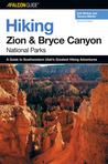 Hiking Zion and Bryce Canyon National Parks, 2nd