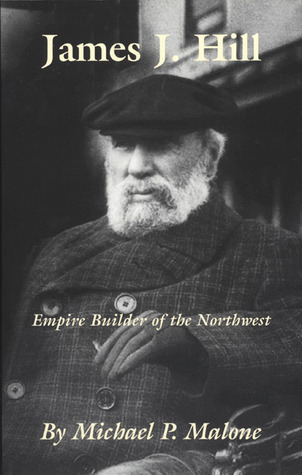 james-j-hill-empire-builder-of-the-northwest
