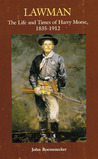 Lawman: Life and Times of Harry Morse, 1835–1912, The