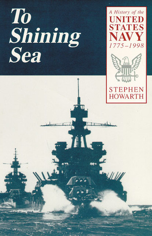 To Shining Sea: A History of the United States Navy, 1775–1998