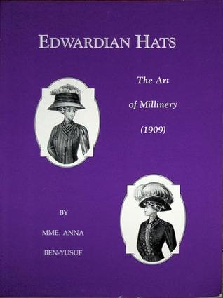 Edwardian Hats: The Art of Millinery (1909)