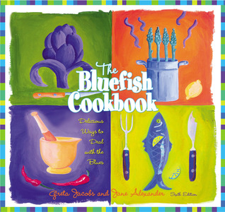 The Bluefish Cookbook, 6th: Delicious Ways to Deal with the Blues