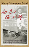 All But the Waltz: A Memoir of Five Generations in the Life of a Montana Family