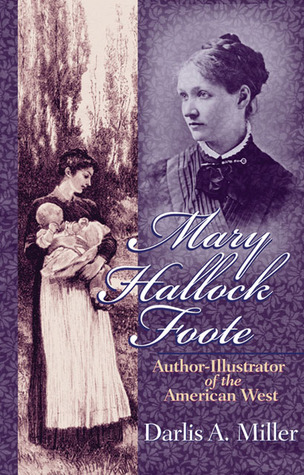 Mary Hallock Foote: Author-Illustrator of the American West
