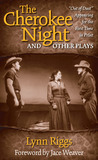 The Cherokee Night and Other Plays