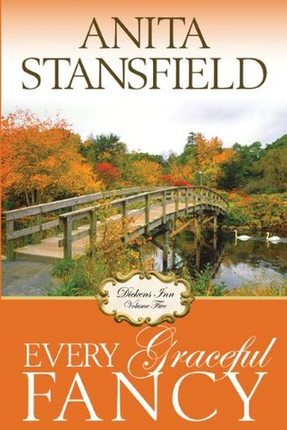 Every Graceful Fancy by Anita Stansfield