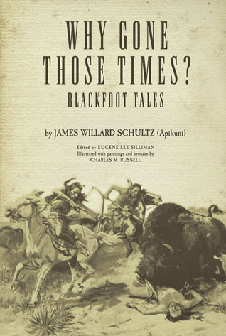 Why Gone Those Times?: Blackfoot Tales