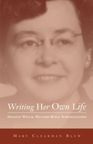 Writing Her Own Life by Mary Clearman Blew