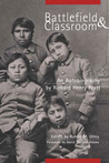Battlefield and Classroom: Four Decades with the American Indian, 1867-1904