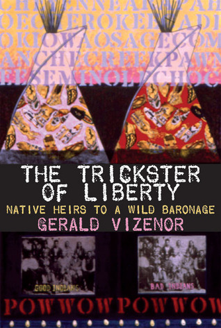 The Trickster of Liberty: Native Heirs to a Wild Baronage