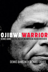 Ojibwa Warrior by Dennis Banks