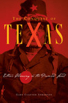 The Conquest of Texas: Ethnic Cleansing in the Promised Land, 1820–1875
