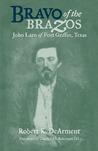 Bravo of the Brazos: John Larn of Fort Griffin, Texas